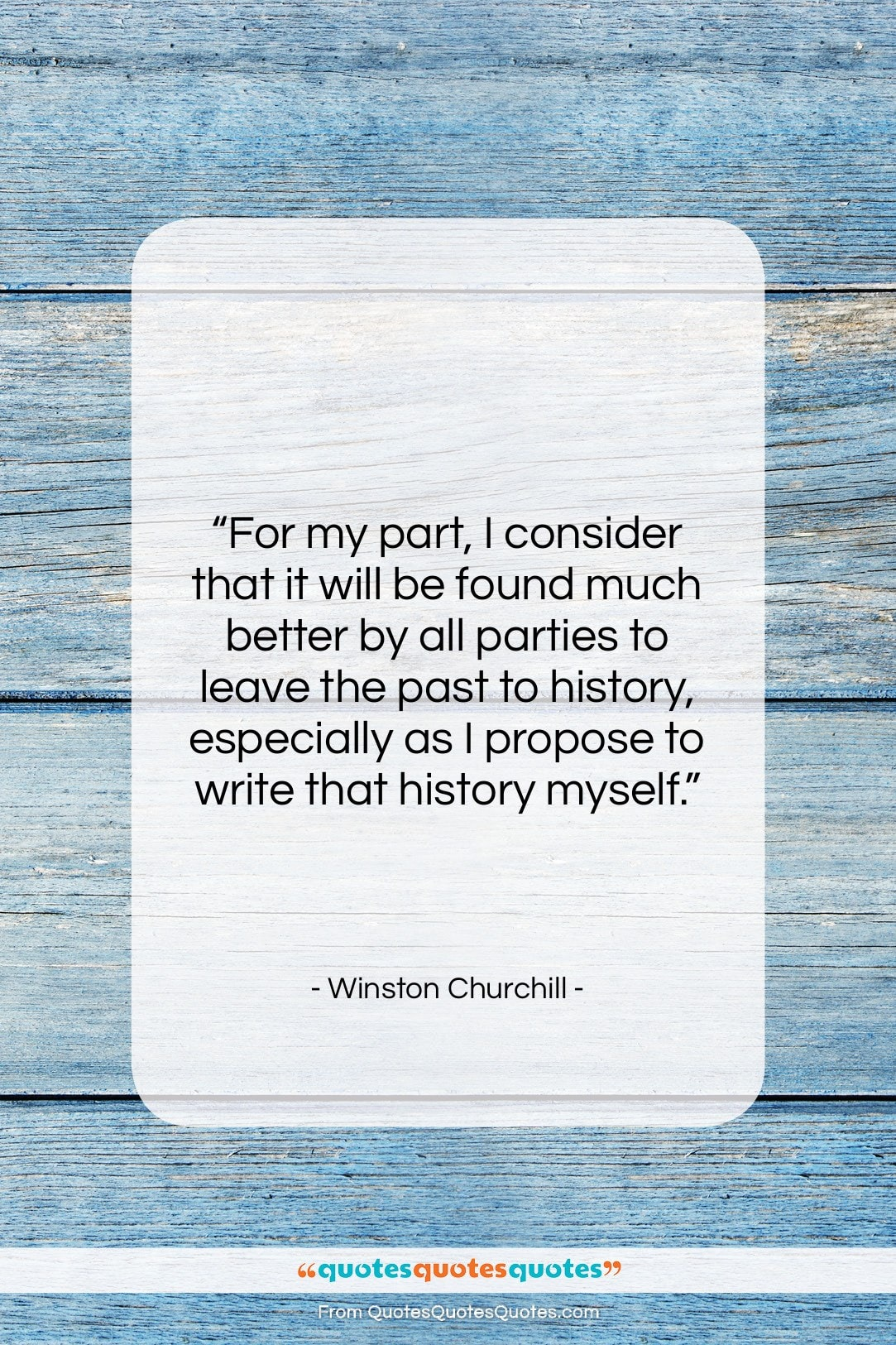 """Winston Churchill quote: """"For my part, I consider that it…""""- at QuotesQuotesQuotes.com"""