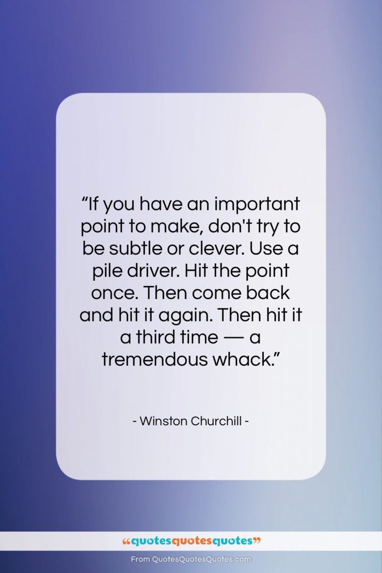 """Winston Churchill quote: """"If you have an important point to…""""- at QuotesQuotesQuotes.com"""