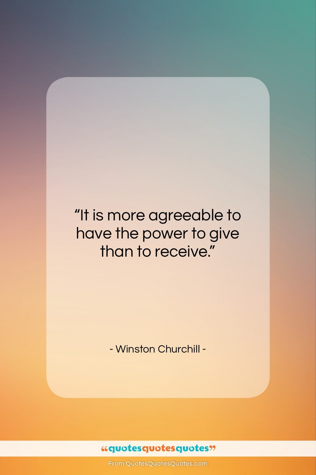 """Winston Churchill quote: """"It is more agreeable to have the…""""- at QuotesQuotesQuotes.com"""