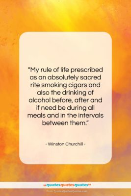"""Winston Churchill quote: """"My rule of life prescribed as an…""""- at QuotesQuotesQuotes.com"""