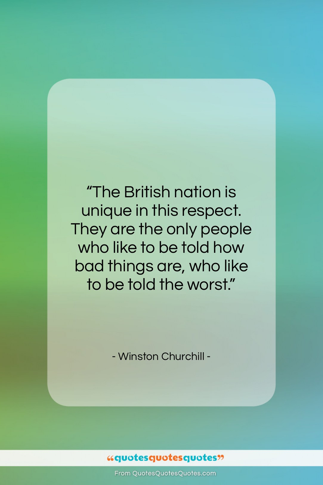 """Winston Churchill quote: """"The British nation is unique in this…""""- at QuotesQuotesQuotes.com"""