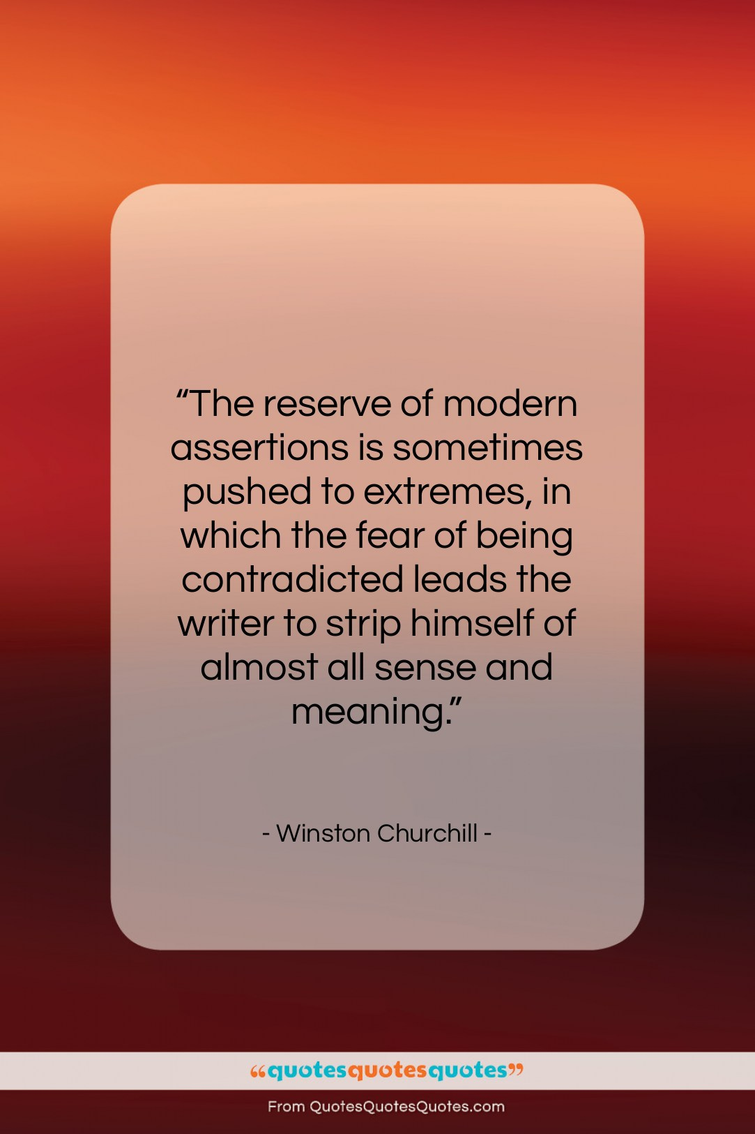"""Winston Churchill quote: """"The reserve of modern assertions is sometimes…""""- at QuotesQuotesQuotes.com"""