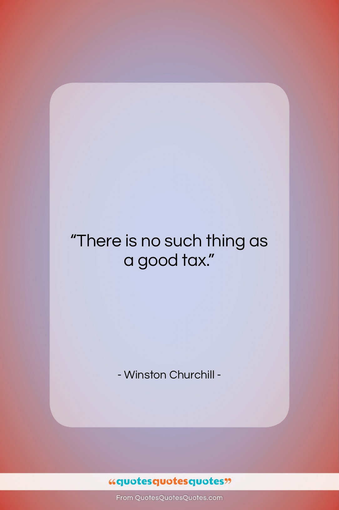 """Winston Churchill quote: """"There is no such thing as a…""""- at QuotesQuotesQuotes.com"""