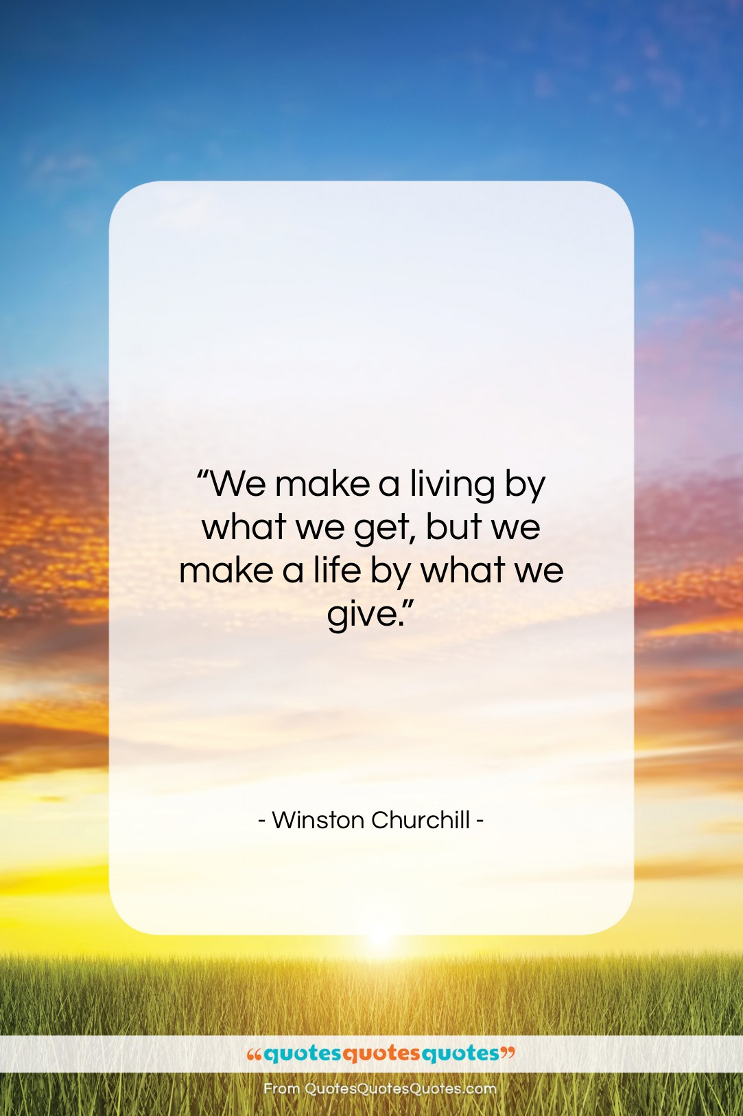 """Winston Churchill quote: """"We make a living by what we…""""- at QuotesQuotesQuotes.com"""