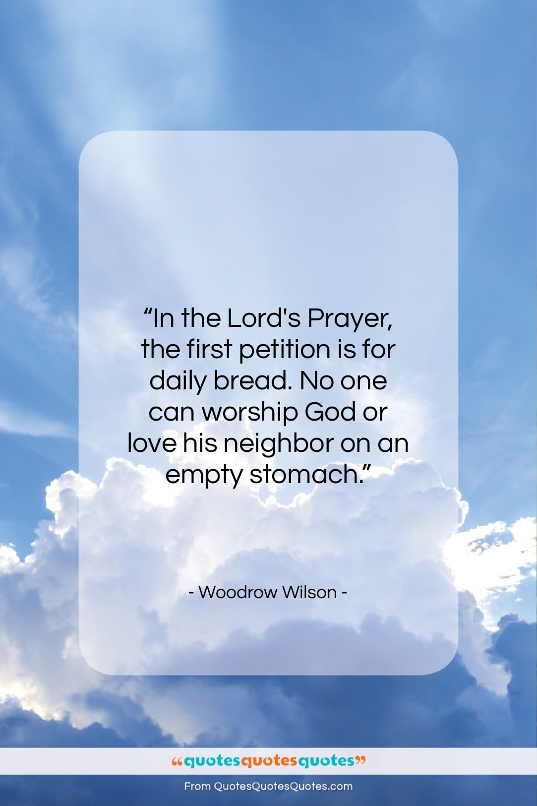 """Woodrow Wilson quote: """"In the Lord's Prayer, the first petition…""""- at QuotesQuotesQuotes.com"""