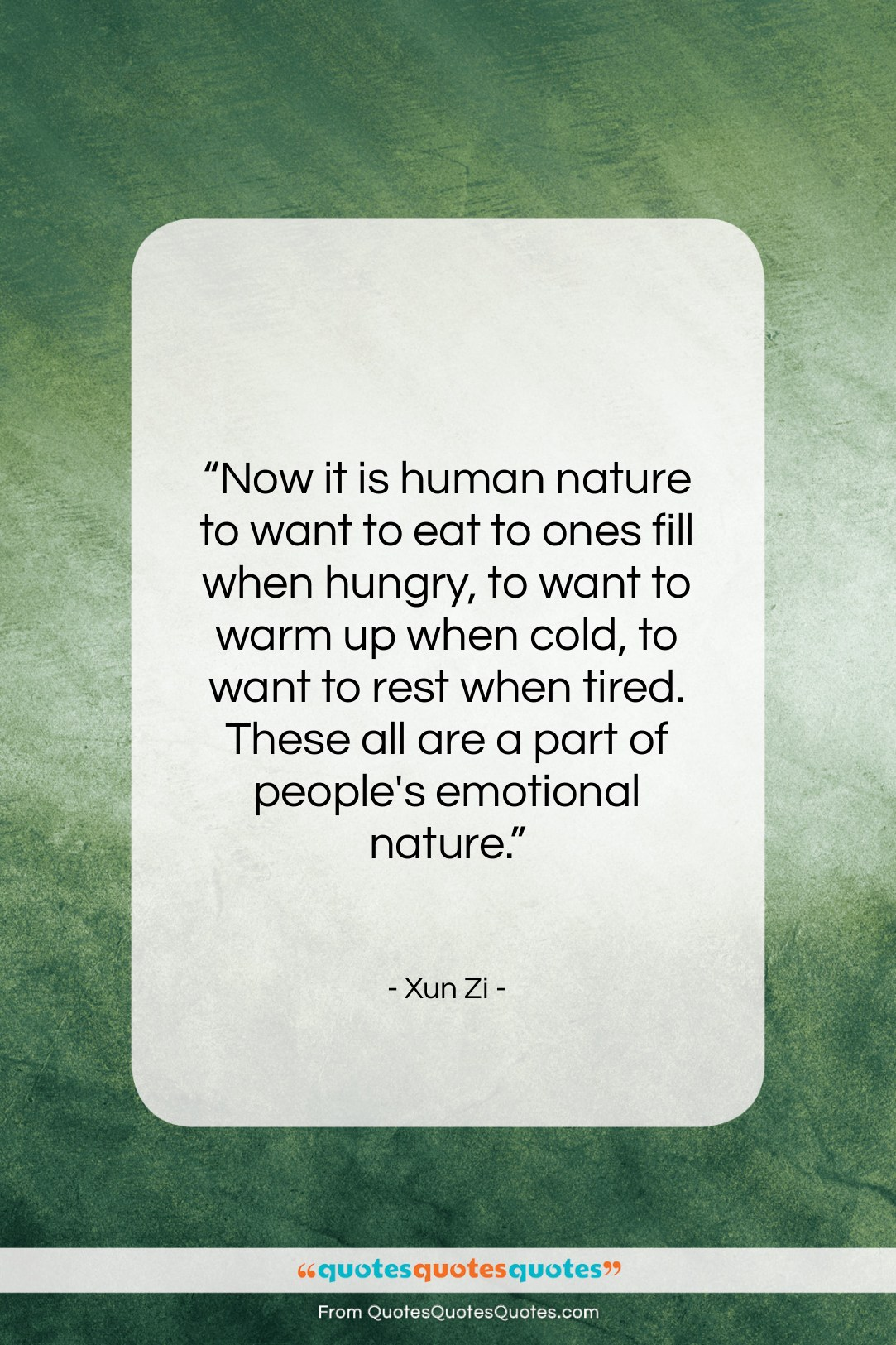 """Xun Zi quote: """"Now it is human nature to want…""""- at QuotesQuotesQuotes.com"""